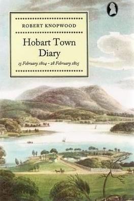 knopwood-s-hobart-town-diary-15-february-1804-28-february-1805
